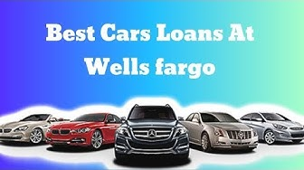 Best Car Loans at Wells Fargo 2019