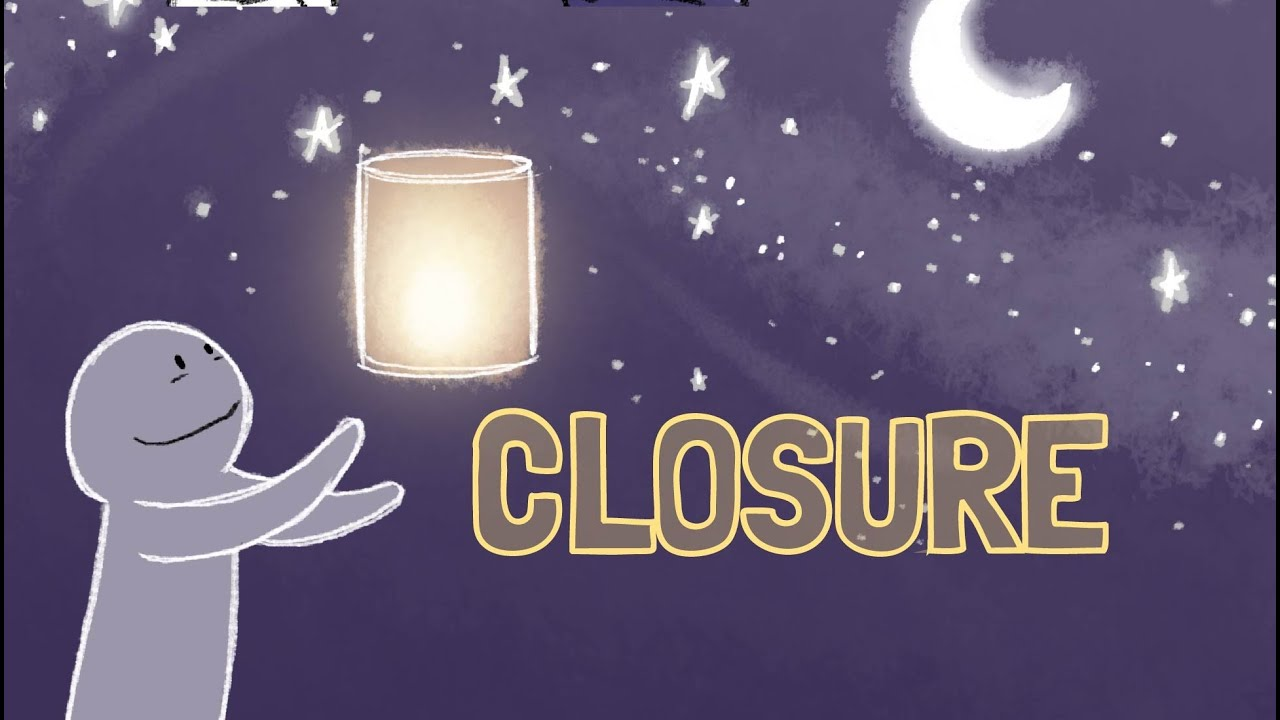 How To Move On And Find Closure Youtube