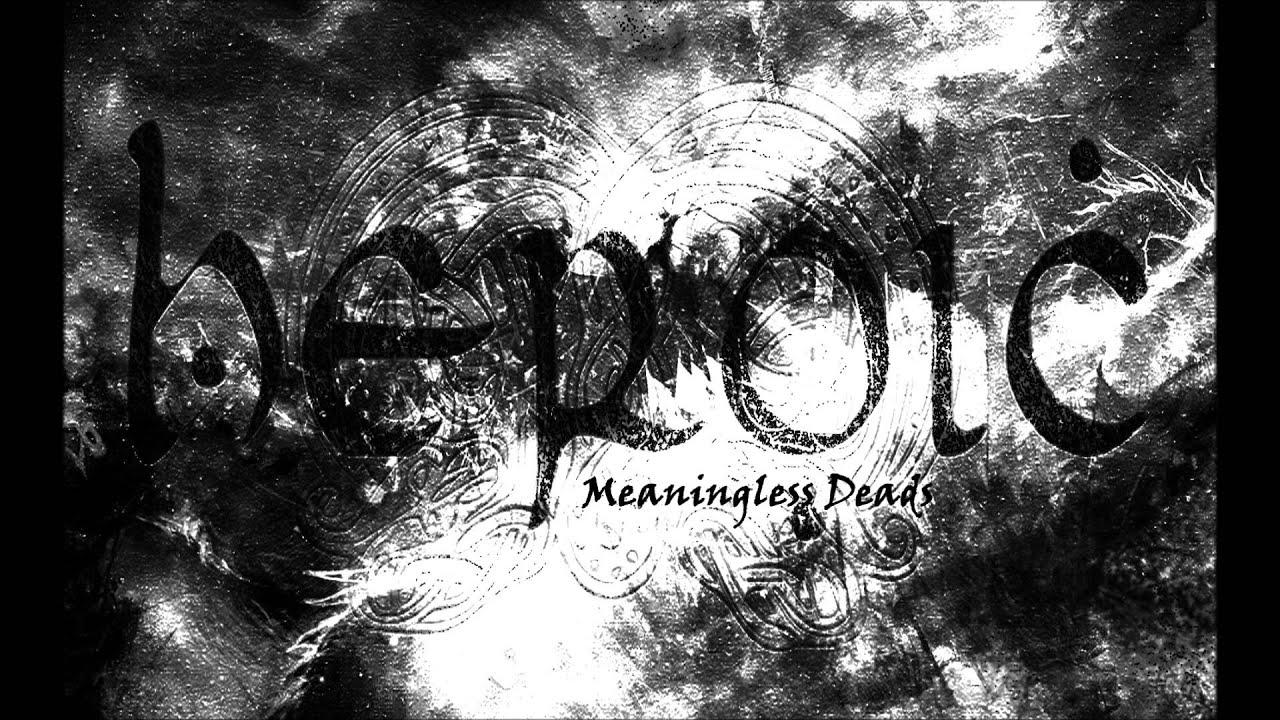 Download HEROIC - Meaningless deads - Album: Hordes (2014)