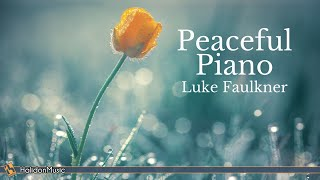 Peaceful Piano - Classical Music (Luke Faulkner)