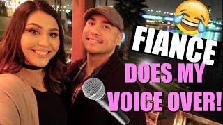 BOYFRIEND/ FIANCE DOES MY VOICEOVER CHALLENGE!