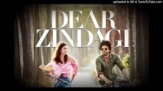 Ae Zindagi Gale Laga Le - Dear Zindagi | Arijit Singh | Shahrukh Khan, Alia Bhatt