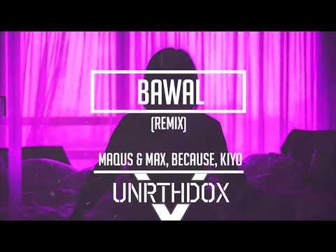 Maqus & Max, Because, kiyo - Bawal (Remix)