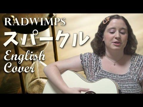 RADWIMPS / スパークル (English Cover)