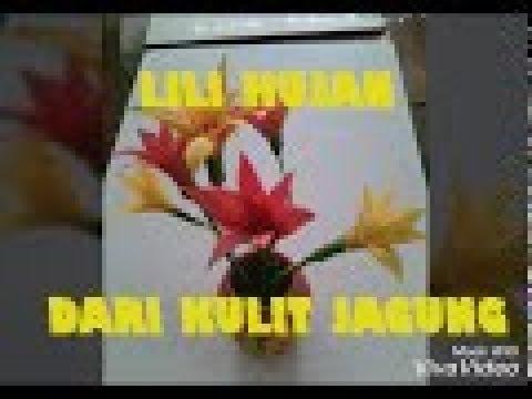 Membuat Bunga Dari Kulit Jagung Prakarya Youtube