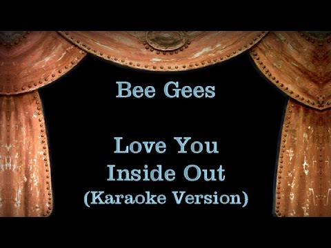 Bee Gees - Love You Inside Out - Lyrics (Karaoke Version)