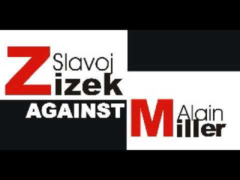 Slavoj Zizek against Miller