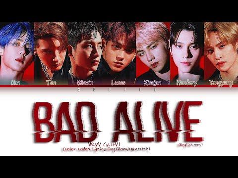 "WayV (威神V)  -  ""Bad Alive (English Ver.)"" | (Color Coded Lyrics Eng/Rom/Han/가사)"
