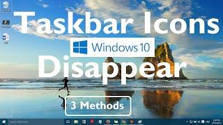 "Fix: ""Taskbar Icons Disappear in Windows 10"" [3 Methods]"
