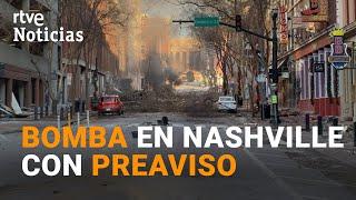 EE.UU: la EXPLOSIÓN de una AUTOCARAVANA sacude el centro de NASHVILLE y deja tres HERIDOS I RTVE