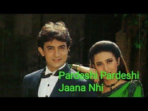 pardesi-prdesi-jaana-nhi-|raja-hindustani-movie-song|dayachhapola-|-on-starmaker-song