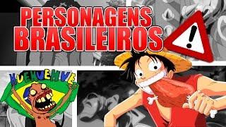 PERSONAGENS BRASILEIRO NOS ANIMES!!