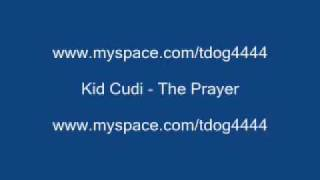 KiD CuDi - The Prayer (R.I.P. DJ AM)