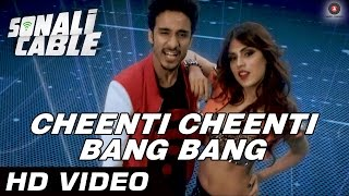 Cheenti Cheenti Bang Bang Official Video | Sonali Cable | Raghav, Ali Fazal & Rhea Chakraborty | HD