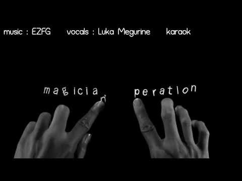 【Karaoke】 magician's opertaion 《off vocal》 EZFG / Luka