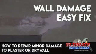 How to repair minor damage to plaster or drywall