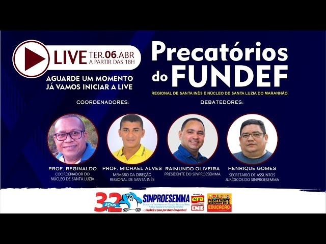 Live Precatórios do Fundef: Regional de Santa Inês e núcleo de Santa Luzia do Maranhão