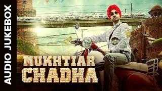 Mukhtiar Chadha | Audio Jukebox | Full Songs