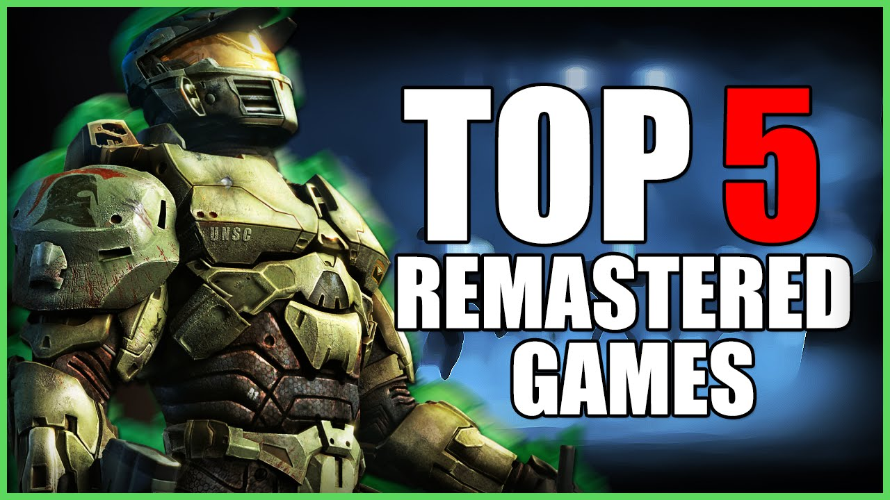 Top 5 Best Remastered Games Youtube