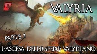 Valyria - Parte 1:  L'ascesa dell'impero valyriano