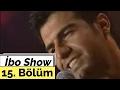 İbo Show - 15. Bölüm (Konuk : Bendeniz - Berdan Mardini)