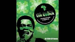 fela kuti viva nigeria dj stan ley remix