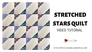 Stretched stars quilt - video tutorial