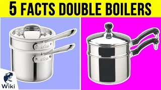 Double Boilers: 5 Fast Facts
