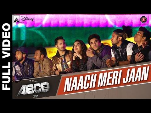 Naach Meri Jaan Full Video | Disney's ABCD 2 | Varun Dhawan & Shraddha Kapoor | Sachin Jigar | dance