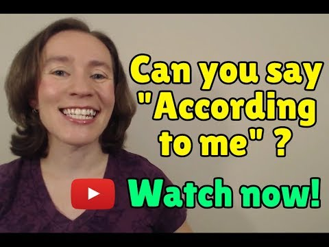 """Learn English Phrases: Can we say """"according to me"""" in English?"""