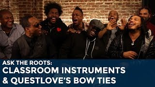 Ask The Roots: Classroom Instruments and Questlove's Bow Ties
