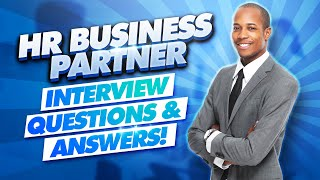 HR BUSINESS PARTNER Interview Questions and ANSWERS! (How to PASS a Human Resources Job Interview!