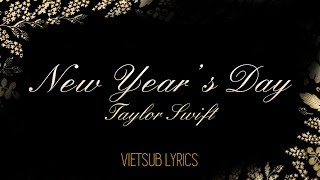 [Vietsub - Lyrics] New Year's Day - Taylor Swift (COVER)