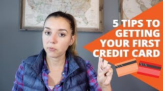 5 Tips To Getting Your First Credit Card