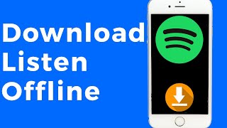 How To Download Music and Podcasts on Spotify For Offline Listening