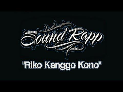 SoundRapp - Riko Kanggo Kono | Hiphop Dangdut 2017