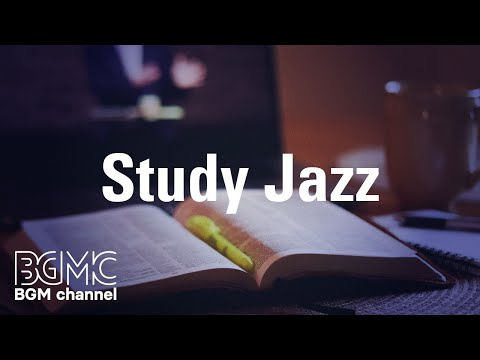 Study Jazz: Relaxing Work & Study Jazz Music - Concentration Slow Jazz Music at Home