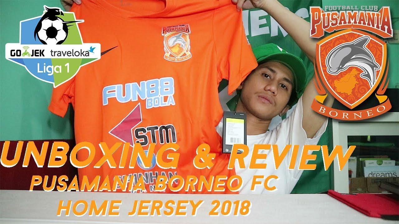 1a3b0e0f8 PUSAMANIA BORNEO FC HOME JERSEY 2018 | #JEBOLIN #BORNEOFC - YouTube