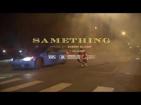 SHEEM KLUAF - SAMETHING (OFFICAL VIDEO)