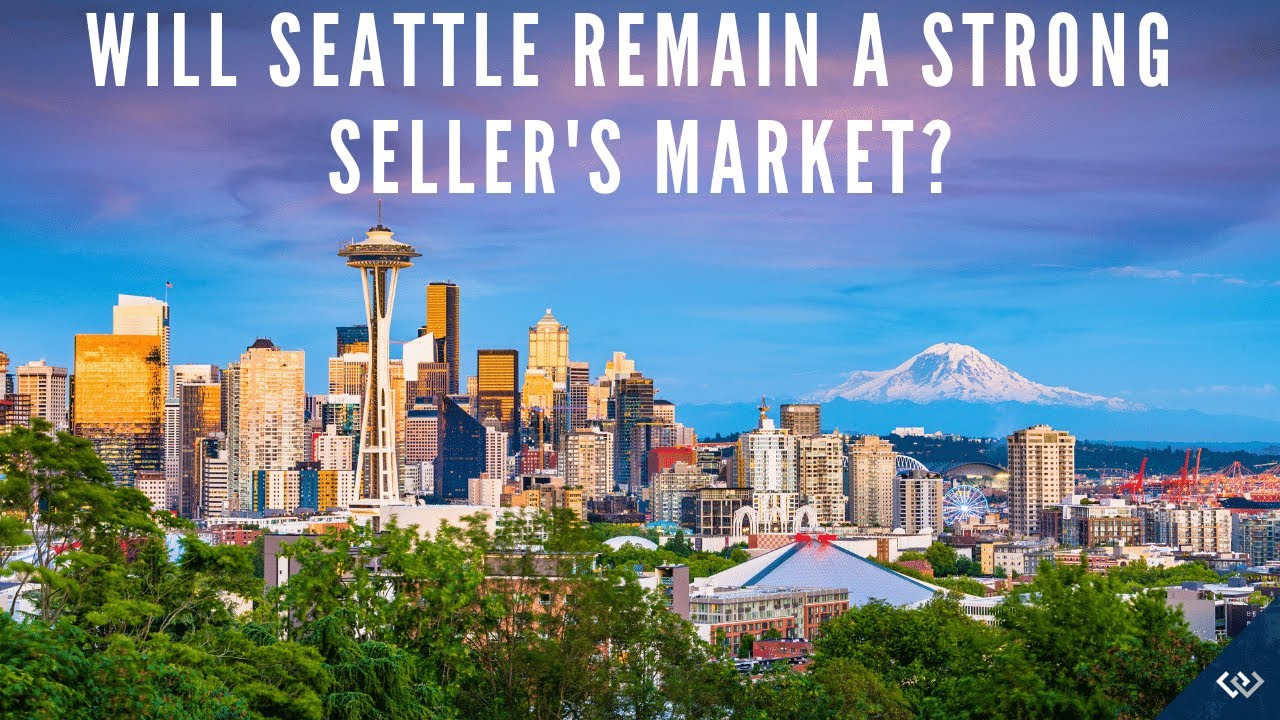 Will Seattle Remain a Strong Seller's Market?
