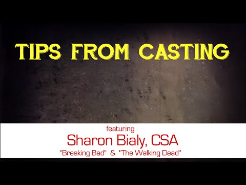 Tips From Casting  SHARON BIALY, CSA