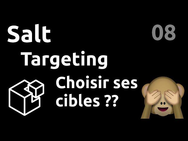 Targets : sélectionner vos serveurs cibles - #Salt 08