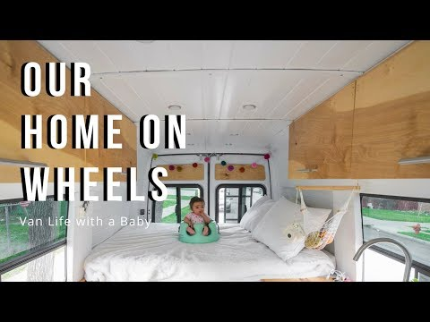 Van Life with a Baby - Sprinter Camper Conversion Tour