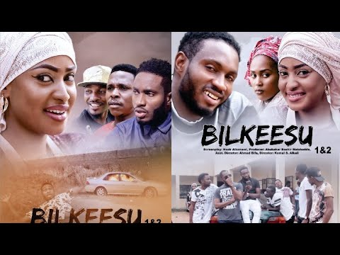 Download BILKEESU 1&2 LATEST HAUSA FILM WITH ENGLISH SUBTITLES