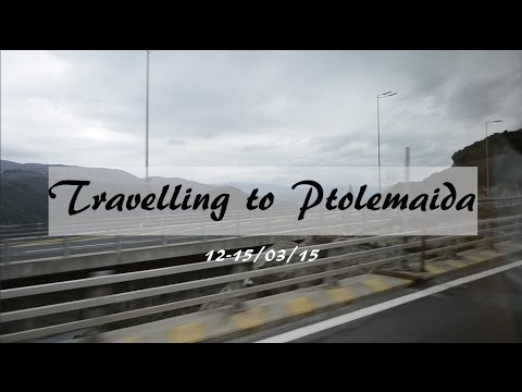 Travelling to Ptolemaida, Greece | Video Blog  #07