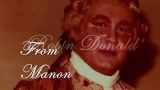 Robin Donald sings 'Manon' - 'Ah Depart Fair Image' (Je suis seul!... Ah! fuyez, douce image)
