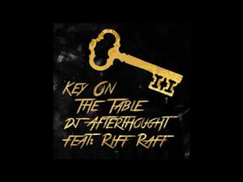 Riff Raff - Key On The Table  (ft DJ Afterthought)