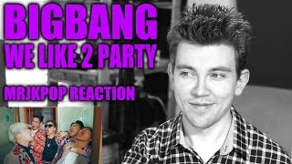BIGBANG WE LIKE 2 PARTY Reaction / Review - MRJKPOP