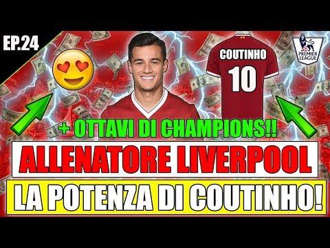 LA POTENZA DI COUTINHO!!! + OTTAVI DI CHAMPIONS LEAGUE!! FIFA 18 CARRIERA ALLENATORE #24