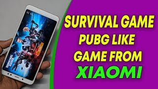 Download Survival Game - PUBG Like Game From XIAOMI | Survival Game Play